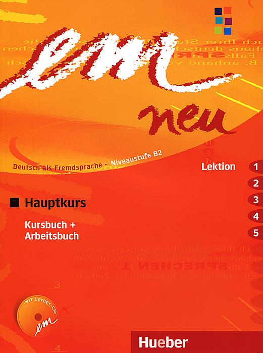 Em neu: Hauptkurs: Kursbuch + Arbeitsbuch (+ CD-ROM) sicher b2 kursbuch
