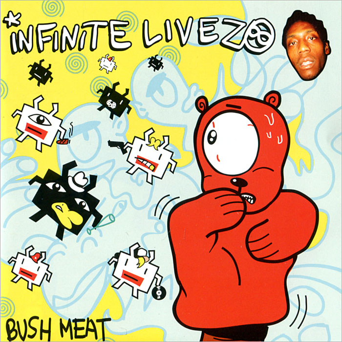 Infinite Livez Infinite Livez. Bush Meat the dada
