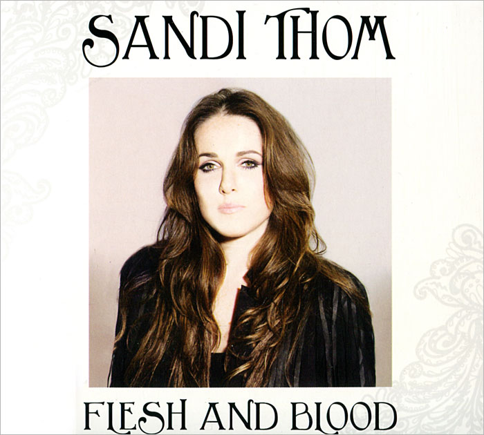 Сэнди Том Sandi Thom. Flesh And Blood guardian