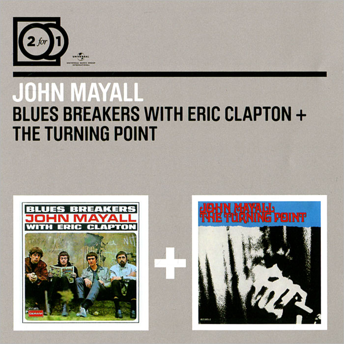 Джон Мэйолл John Mayall. Blues Breakers With Eric Clapton / The Turning Point (2 CD) джон мэйолл эрик клэптон john mayall with eric clapton bluesbreakers lp