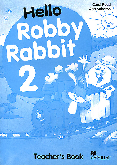 Hello Robby Rabbit 2: Teacher's Book the use of song lyrics in teaching english tenses
