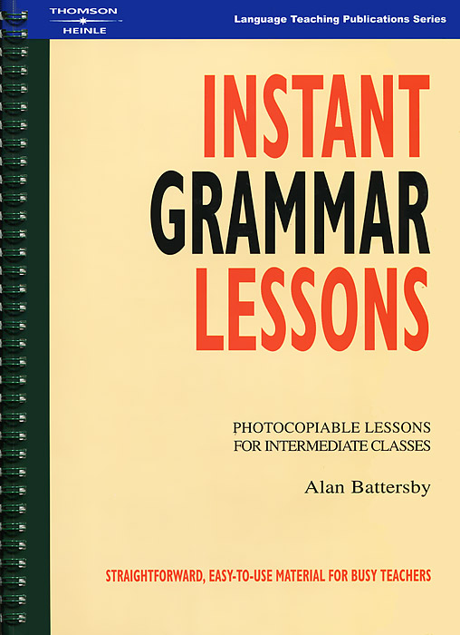 Instant Grammar Lessons: Photocopiable Lessons for Intermediate Classes lessons in laughing out loud