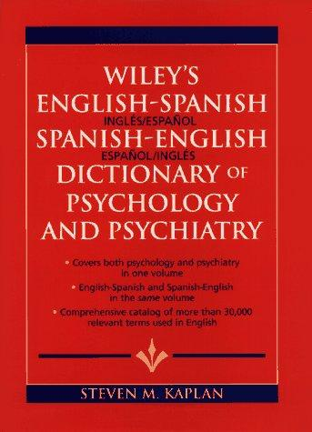 Wiley's English–Spanish Spanish–English Dictionary of Psychology and Psychiatry татьяна олива моралес the comparative typology of spanish and english texts story and anecdotes for reading translating and retelling in spanish and english adapted by © linguistic rescue method level a1 a2