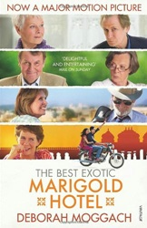 The Best Exotic Marigold Hotel (Film Tie-In) the best exotic marigold hotel