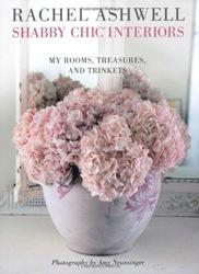Rachel Ashwell Shabby Chic Interiors novel interiors