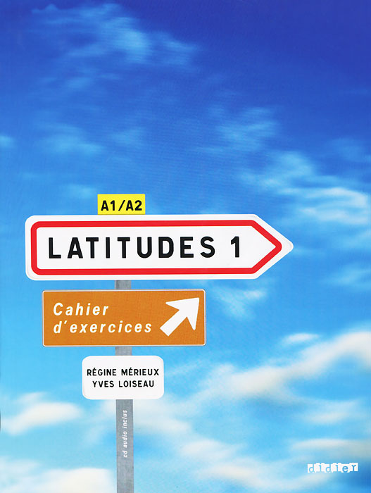 Latitudes 1: Cahier d'exercices (+ CD-ROM) latitudes