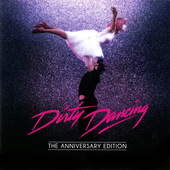 Dirty Dancing. The Anniversary Edition