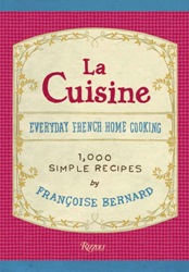La Cuisine: Everyday French Home Cooking: 1000 Simple Recipes By Francoise Bernard everyday italian 125 simple and delicious recipes
