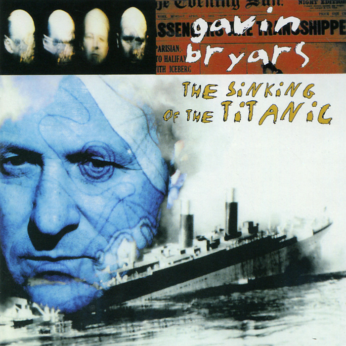 Gavin Bryars. The Sinking of the Titanic