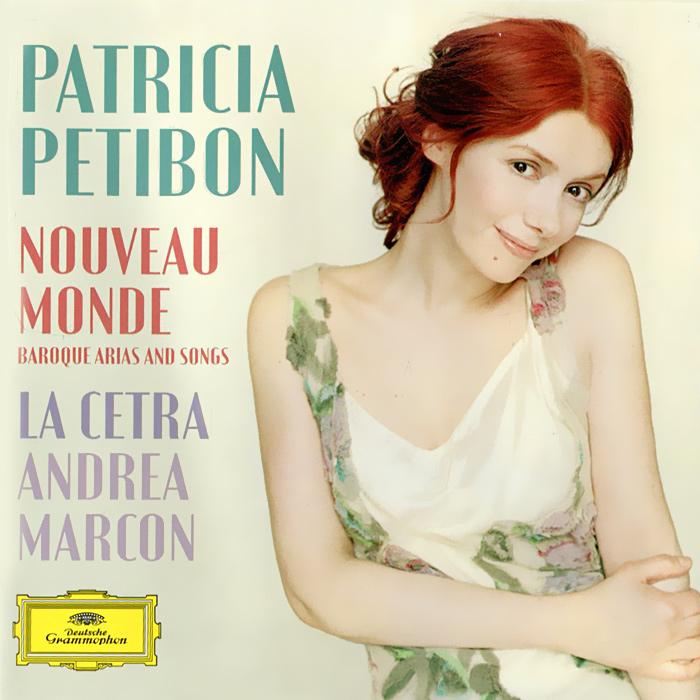Patricia Petibon. Nouveau Monde. Baroque Arias And Songs