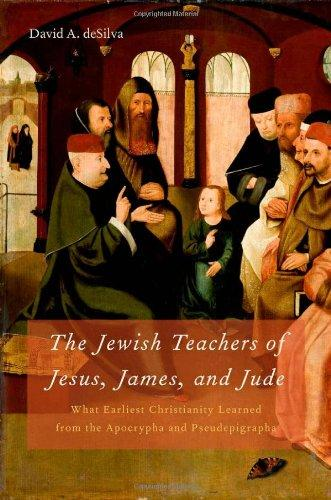 The Jewish Teachers of Jesus, James, and Jude: What Earliest Christianity Learned from the Apocrypha and Pseudepigrapha купить