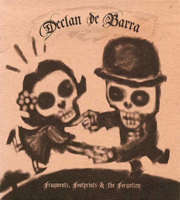 Деклан Де Барра Declan De Barra. Fragments, Footprints & The Forgotten the forgotten