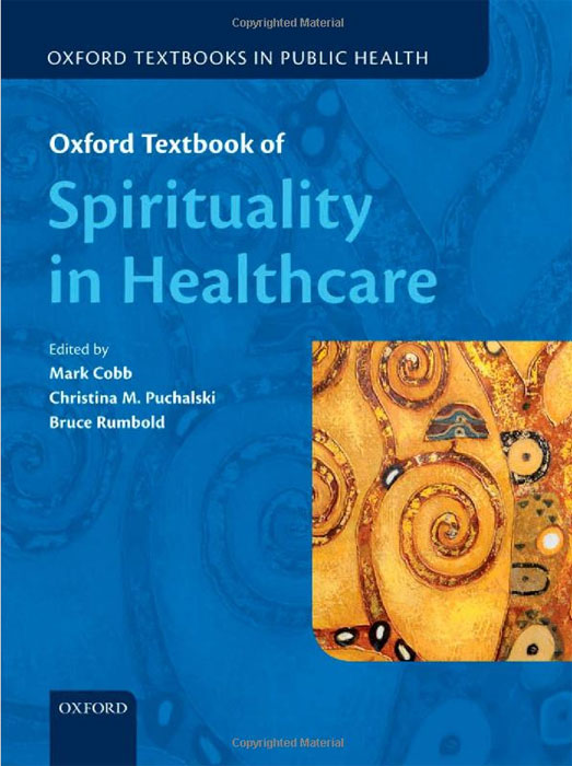 Oxford Textbook of Spirituality in Healthcare exploring therapy spirituality and healing