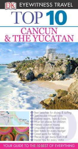 DK Eyewitness Top 10 Travel Guide: Cancun & The Yucatan ruins