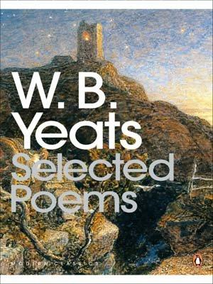 Selected Poems william butler yeats the collected works in verse and prose of william butler yeats volume 6 of 8 ideas of good and evil