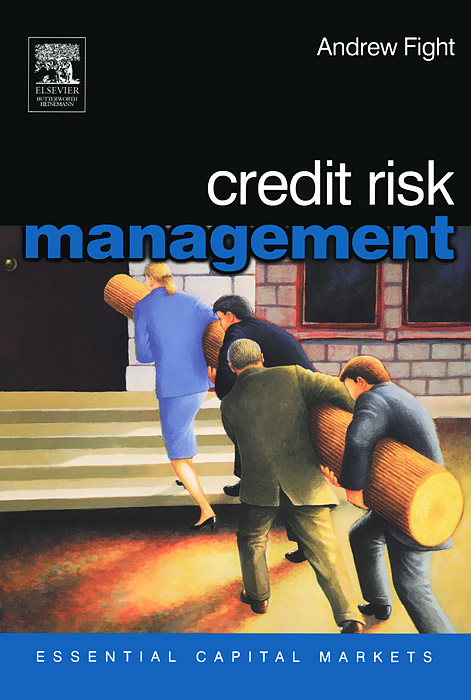 Credit Risk Management: Essential Capital Markets risk analysis and risk management in banks