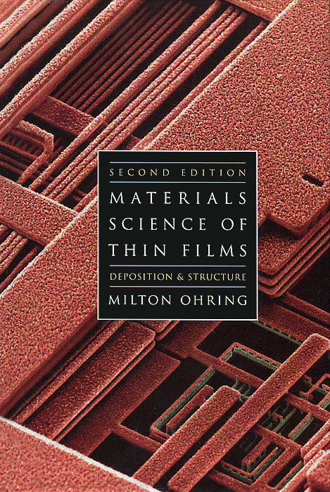 Materials Science of Thin Films michael quinten a practical guide to optical metrology for thin films