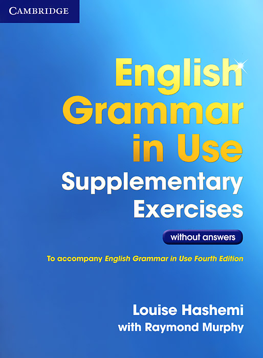 English Grammar in Use Supplementary Exercises without Answers hewings martin advanced grammar in use book with answers and interactive ebook