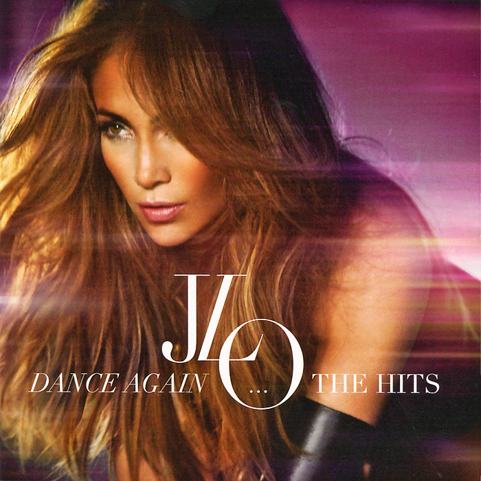 Дженнифер Лопес Jennifer Lopez. Dance Again...The Hits. Deluxe Edition (CD + DVD)