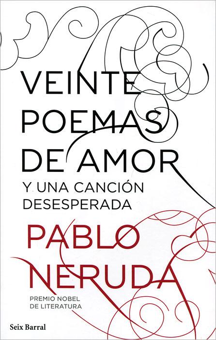 Veinte poemas de amor y una cancion desesperada ya solo habla de amor