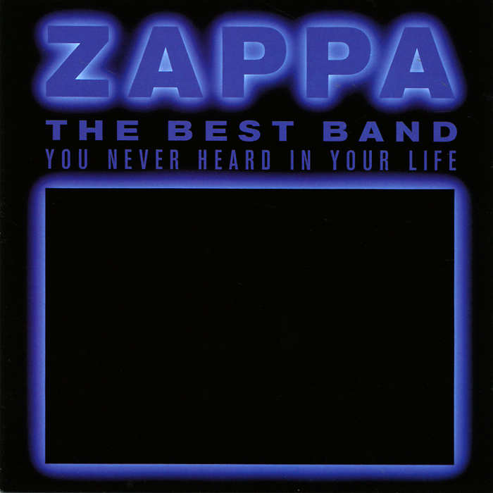 Frank Zappa.  The Best Band You Never Heard In Your Life (2 CD) Zappa Records,ООО
