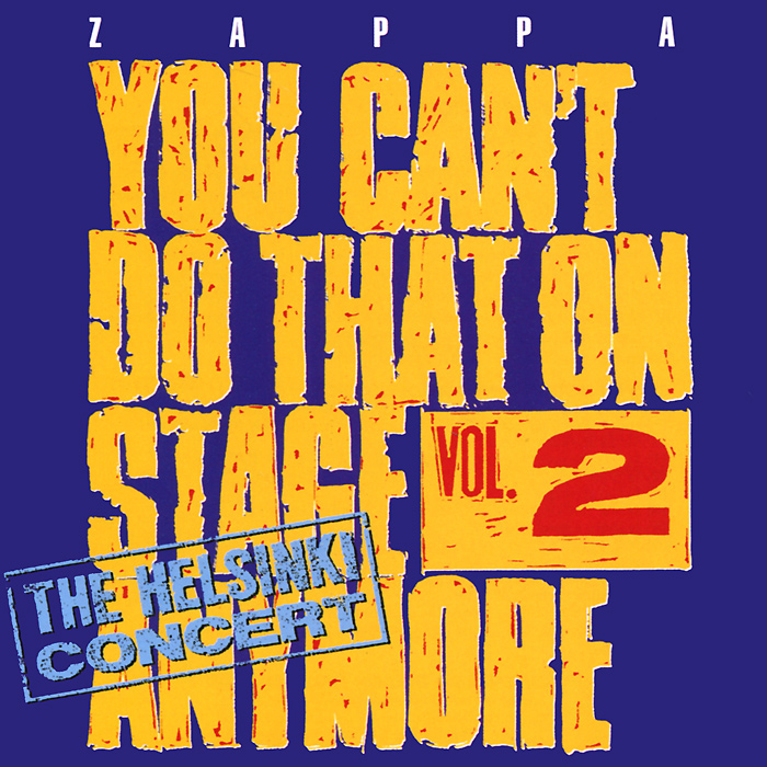 Фрэнк Заппа Frank Zappa. You Can't Do That On Stage Anymore. Volume 2 (2 CD) все цены