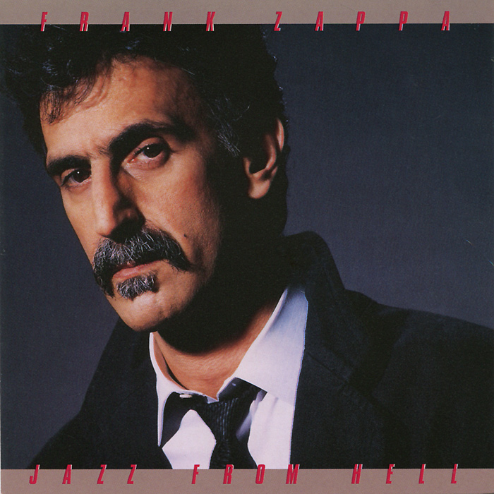 Фрэнк Заппа Frank Zappa. Jazz From Hell gothic vampires from hell