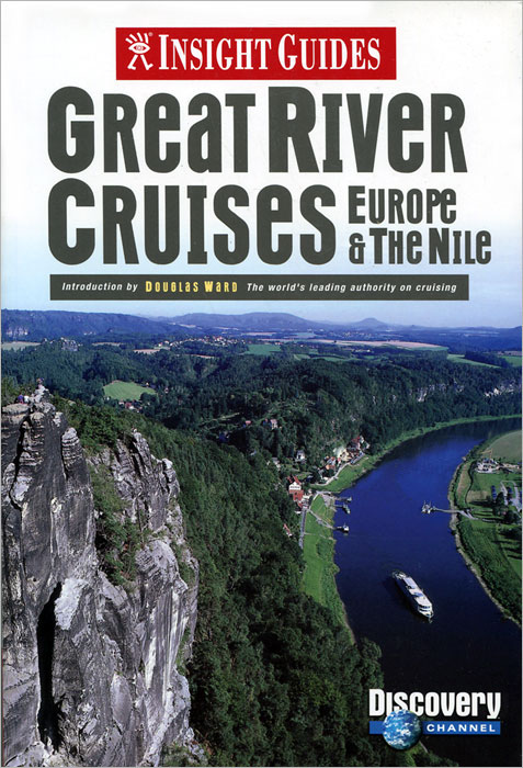 Insight Guides: Great River Cruises: Europe & the Nile john scott rebecca ford insight guides great breaks york