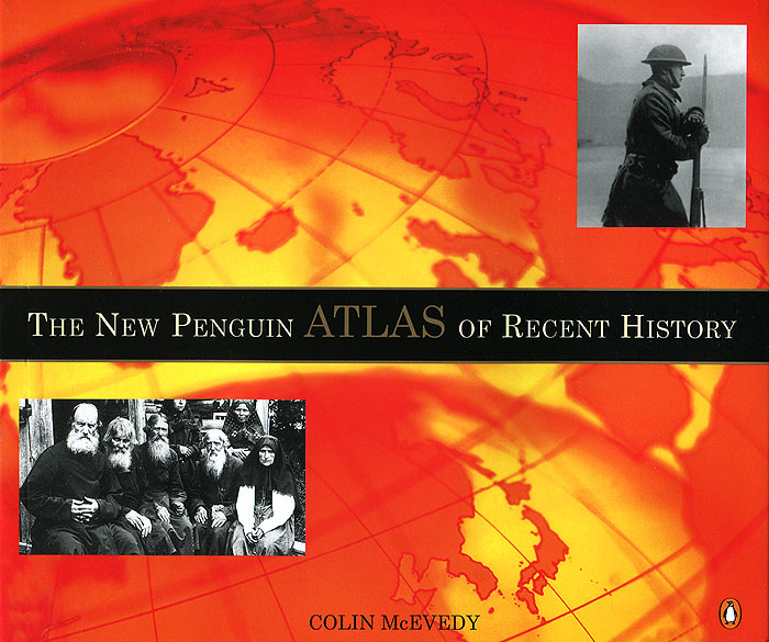 The New Penguin Atlas of Recent History the new penguin atlas of recent history