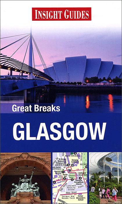 Insight Guides: Great Breaks: Glasgow john scott rebecca ford insight guides great breaks york
