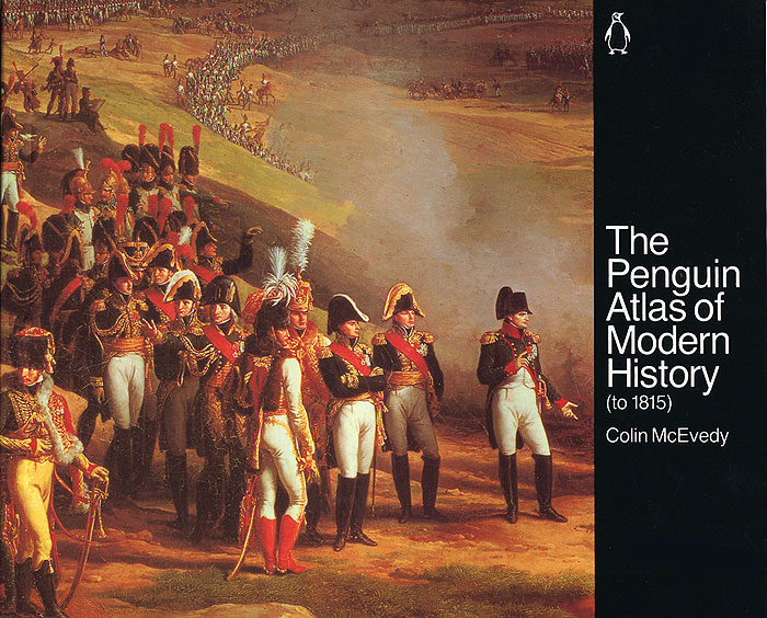 The Penguin Atlas of Modern History (to 1815) the new penguin atlas of recent history