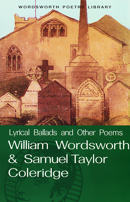 Lyrical Ballads and Other Poems wordsworth w the cоllected poems of william wordsworth