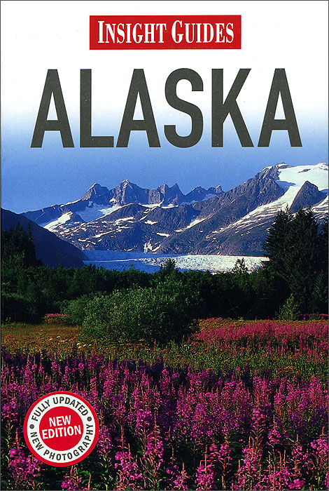 Insight Guides: Alaska the most exciting national wind a 100