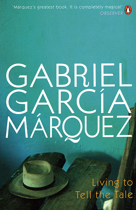 Living to Tell the Tale marquez g love in the time of cholera