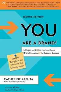 You Are a Brand!: In Person and Online, How Smart People Brand Themselves for Business Success in one person