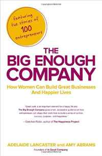 The Big Enough Company: How Women Can Build Great Businesses and Happier Lives selena rezvani pushback how smart women ask and stand up for what they want