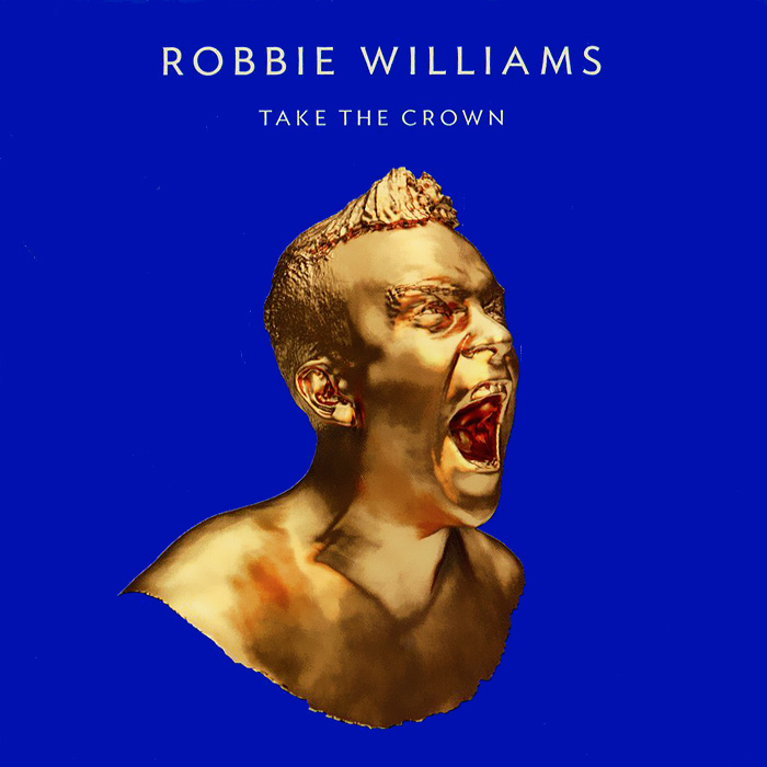 Робби Уильямс Robbie Williams. Take The Crown buchanan robert williams saint abe and his seven wives