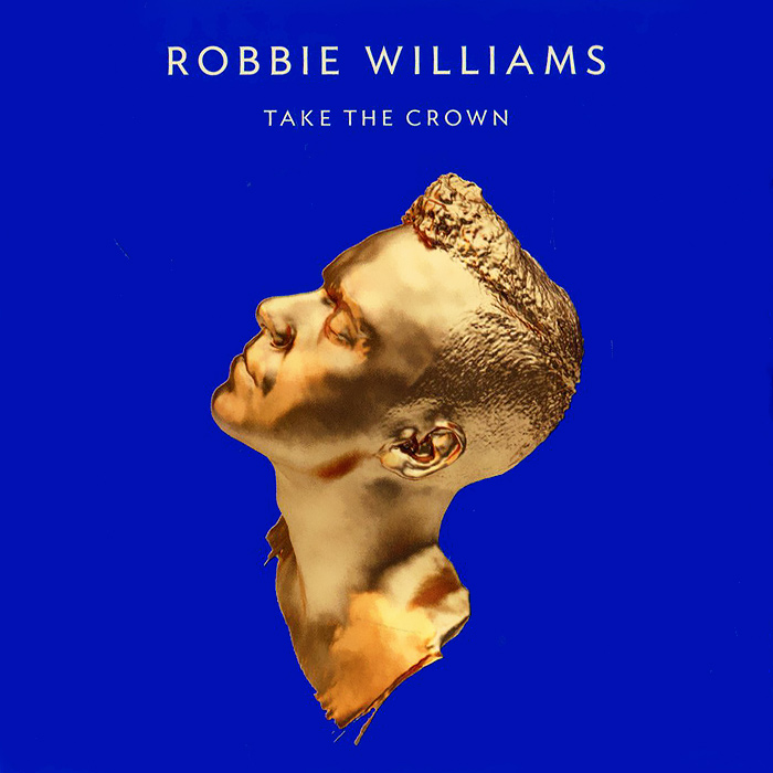 Robbie Williams. Take The Crown
