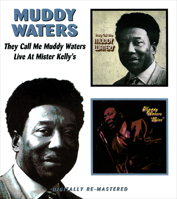 Мадди Уотерс Muddy Waters. They Call Me Muddy Waters / Live At Mister Kelly's muddy waters