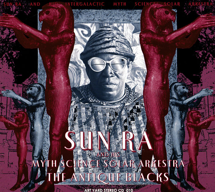 Сан Ра,Sun Ra & His Intergalactic Research Arkestra Sun Ra. The Antique Blacks sun ra sun ra space is the place