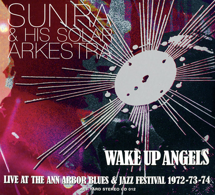 Сан Ра,Sun Ra & His Intergalactic Research Arkestra Sun Ra & His Solar Arkestra. Wake Up Angels. Live At The Ann Arbor Blues & Jazz Festival 1972-73-74 (2 CD) wnnideo 3 4 people pop up canopy large triangular beach sun shelter pergola uv protection camping fishing festival tents awning