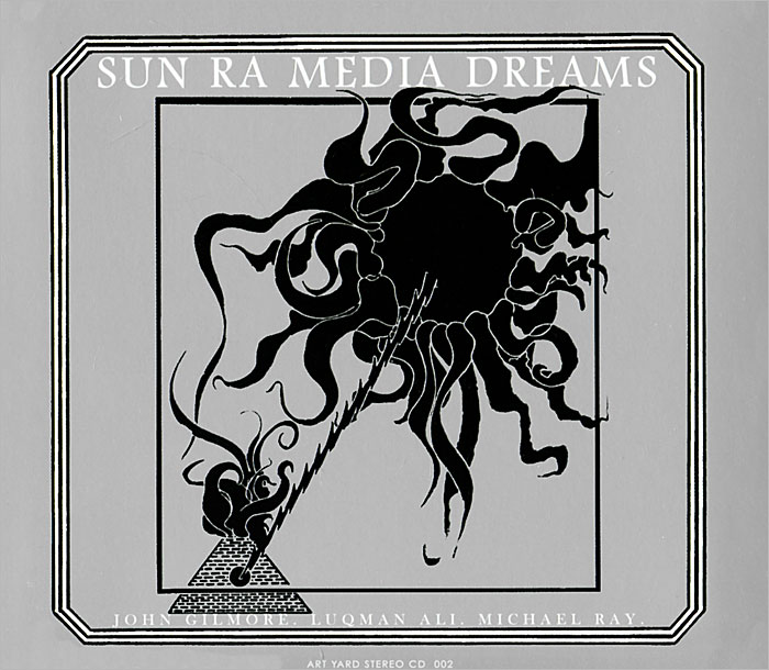Сан Ра,Джон Джилмор,Лукман Али,Майкл Рэй Sun Ra, John Gilmore, Luqman Ali, Michael Ray. Media Dreams Sessions Milan 1979 (2 CD) bbc sessions cd