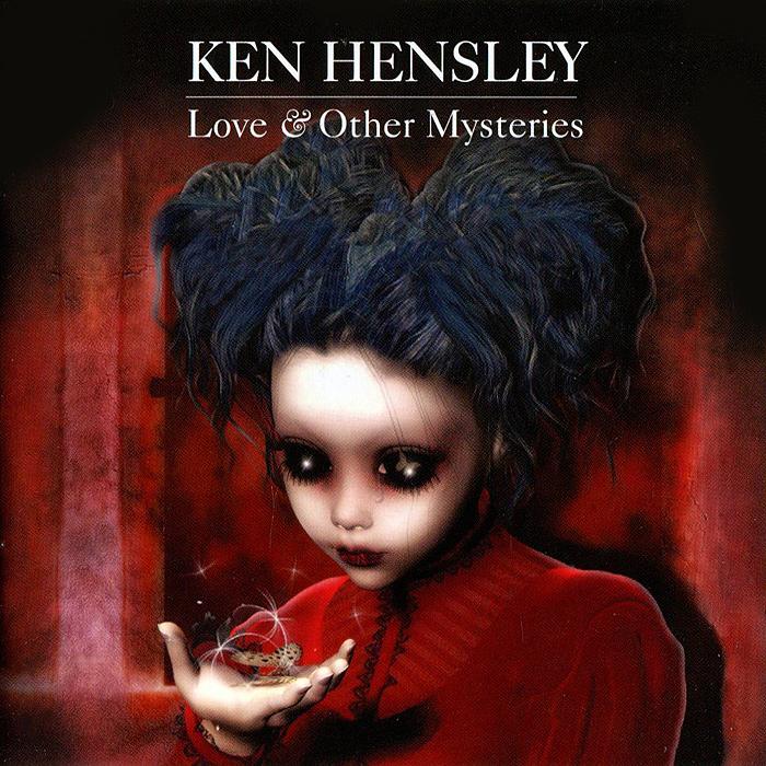 Кен Хенсли Ken Hensley. Love & Other Mysteries