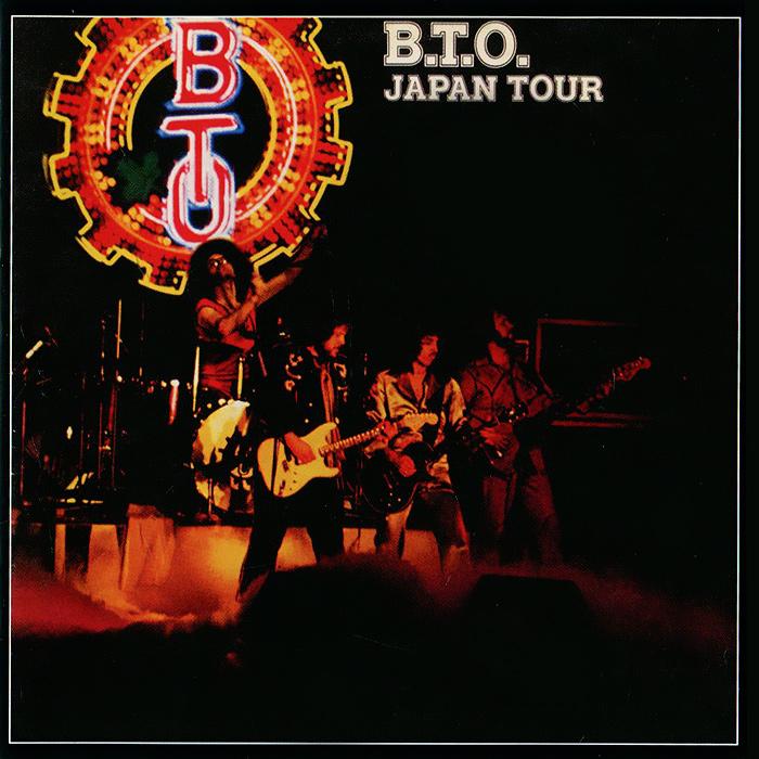 Bachman-Turner Overdrive Bachman-Turner Overdrive: B.T.O. Live - Japan Tour bachman turner overdrive bachman turner overdrive not fragile four wheel drive
