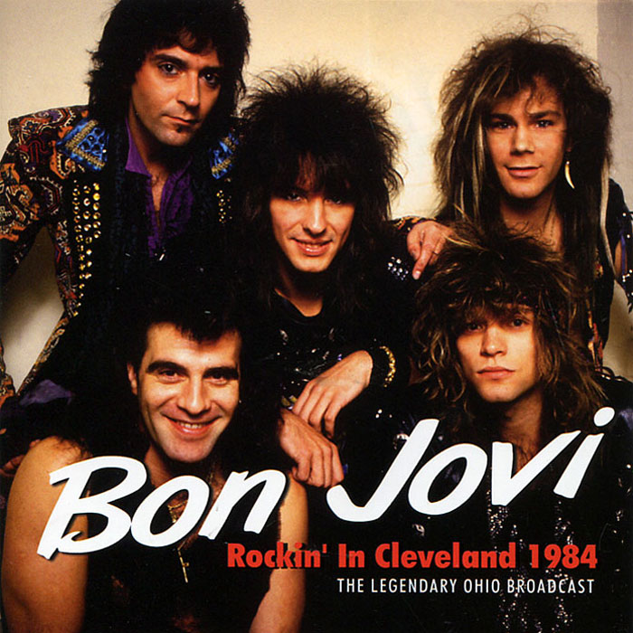 Джон Бон Джови Bon Jovi. Rockin' In Cleveland 1984. The Legendary Ohio Broadcast eminem all access europe