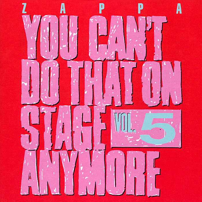 Фрэнк Заппа Frank Zappa. You Can't Do That On Stage Anymore. Volume 5 (2 CD) все цены
