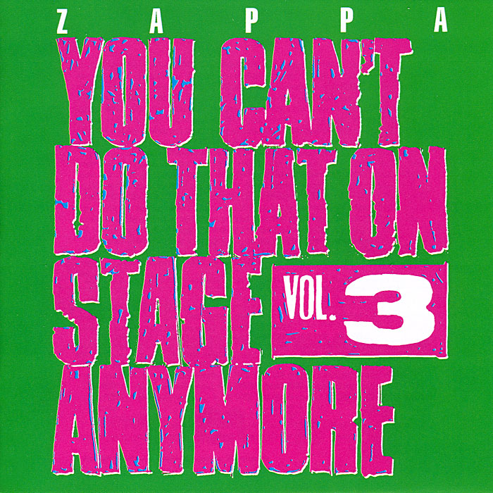 Фрэнк Заппа Frank Zappa. You Can't Do That On Stage Anymore - Vol. 3 (2 CD) все цены