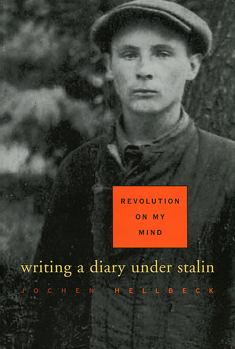 Revolution on My Mind: Writing a Diary under Stalin revolution on my mind – writing a diary under stalin