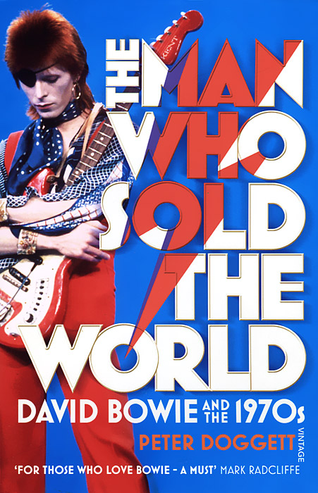 The Man Who Sold the World: David Bowie and the 1970s cynthia levy into a world unknown