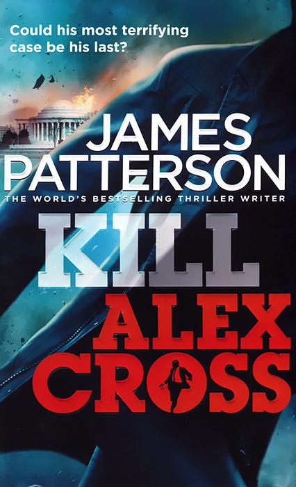 Kill Alex Cross alex benedict tothe earth